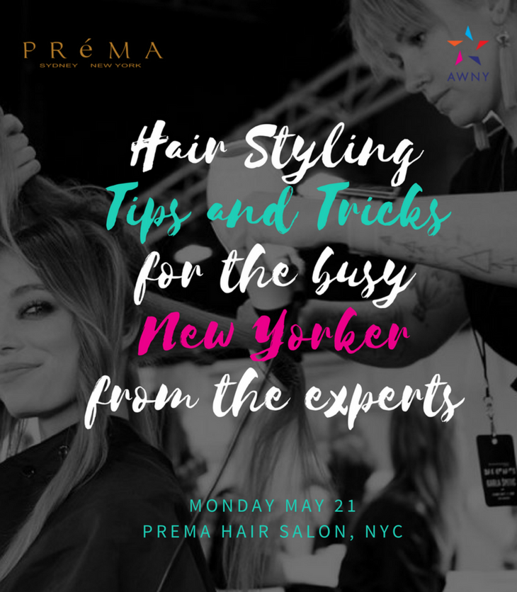 AWNY Event Hair Styling Tips and Tricks by Prema Hair